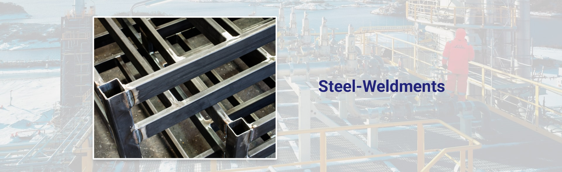 Steel Weldments